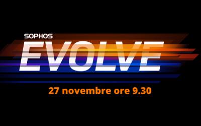 Partecipa anche tu a Sophos Evolve – Cybersecurity Summit